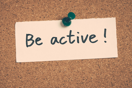 be: be active