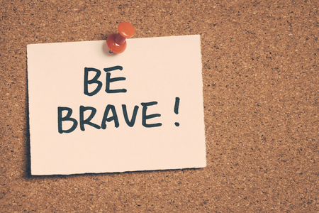 be: be brave