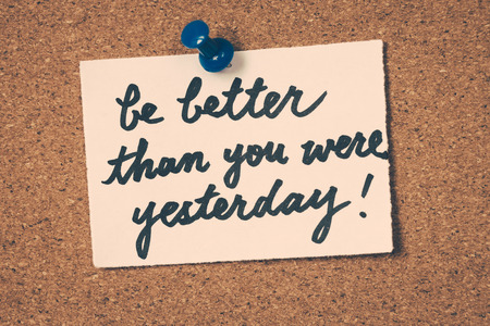 better: be better than you were yesterday Stock Photo