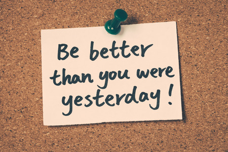 were: be better than you were yesterday Stock Photo