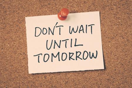 No espere hasta mañana Foto de archivo - 46425440