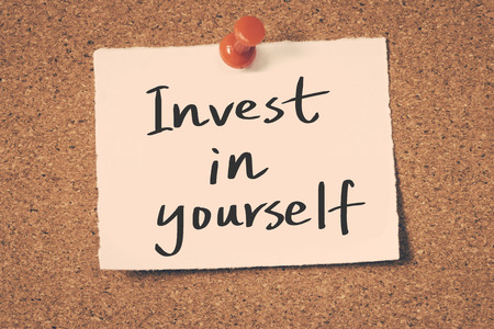 yourself: invest in yourself
