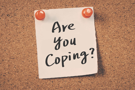 coping: Are you coping?