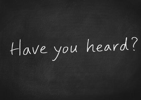 heard: have you heard