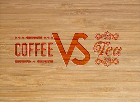 Coffee vs. typography tea on wood