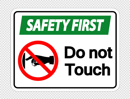 Safety first do not touch sign label on transparent background Çizim