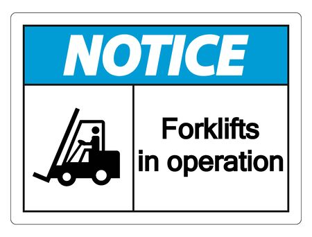 Notice forklifts in operation Sign on white background
