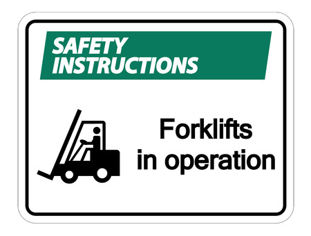 Safety instructions forklifts in operation Sign on white background