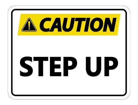 Caution Step Up Wall Sign on white background