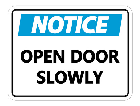 Notice Open Door Slowly Wall Sign on white background Foto de archivo - 121125780