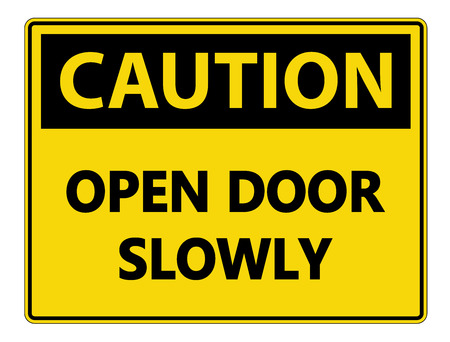 Caution Open Door Slowly Wall Sign on white background Illustration