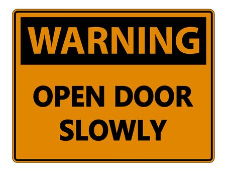 Warning Open Door Slowly Wall Sign on white background