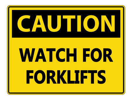 Caution Watch for Forklifts Sign on white background Ilustração
