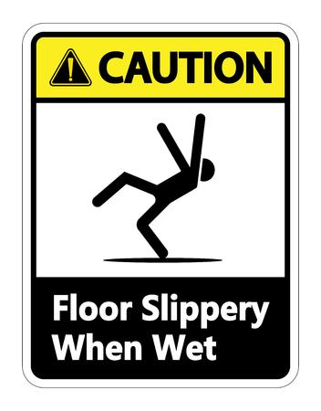 Attention glissant lorsqu'il est mouillé signe sur fond blanc