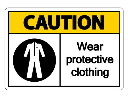 Caution Wear protective clothing sign on white background