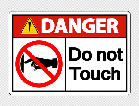 Danger do not touch sign label on transparent background