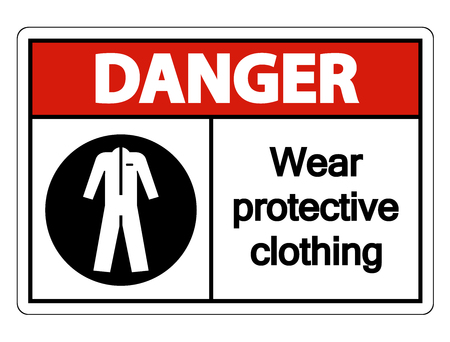 Danger Wear protective clothing sign on white background
