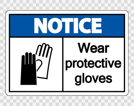 Notice Wear protective gloves sign on transparent background