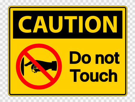 Caution do not touch sign label on transparent background Ilustração