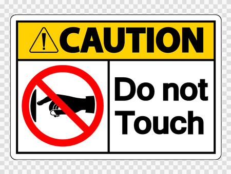 Caution do not touch sign label on transparent background Çizim
