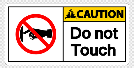 Caution do not touch sign label on transparent background