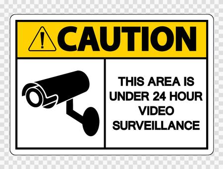 Attention cette zone est sous signe de surveillance vidéo 24 heures sur fond transparent Vecteurs