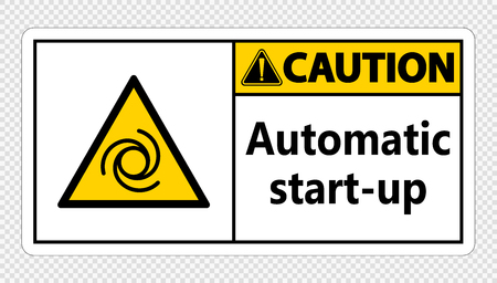 Caution automatic start-up sign on transparent background