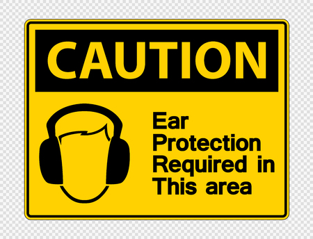 Caution Ear Protection Required In This Area Symbol Sign on transparent background,Vector Illustration