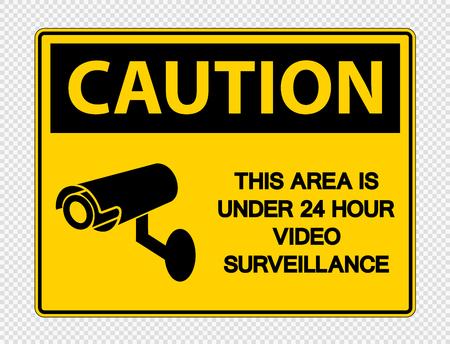 Attention cette zone est sous signe de surveillance vidéo 24 heures sur fond transparent