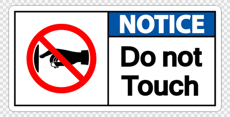 Notice do not touch sign label on transparent background