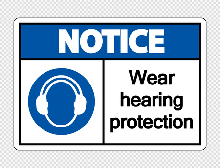 Notice Wear hearing protection on transparent background