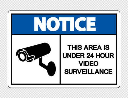 Notice This Area is Under 24 Hour Video Surveillance Sign on transparent background