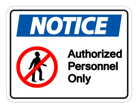 Notice Authorized Personnel Only Symbol Sign On white Background