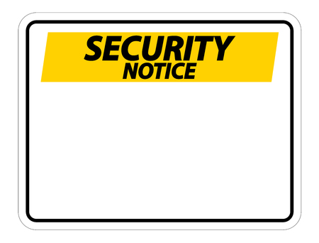 symbol Security notice sign label on white background Vettoriali
