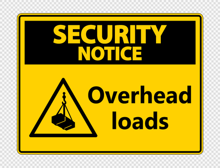 Security notice overhead loads Sign on transparent background