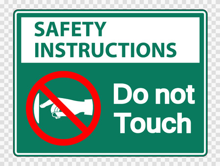 Safety instructions do not touch sign label on transparent background