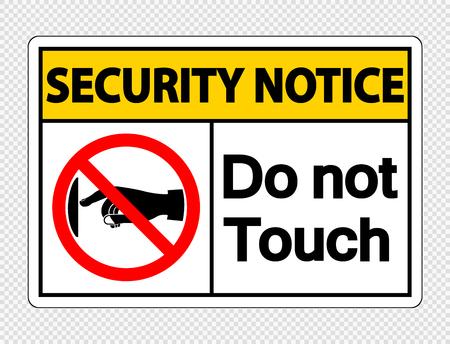 Sicherheitshinweis Schild auf transparentem Hintergrund nicht berühren touch