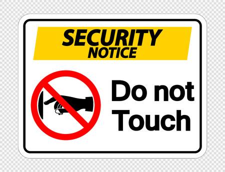 Aviso de seguridad no toque la etiqueta de la señal sobre fondo transparente Ilustración de vector