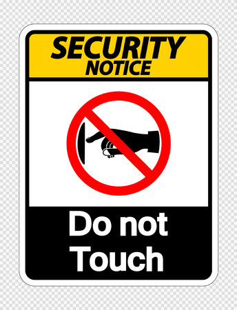 Security notice do not touch sign label on transparent background