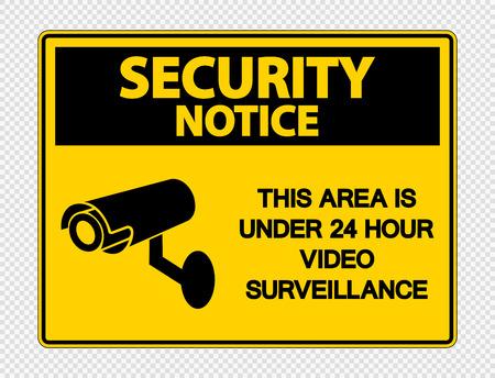 Avis de sécurité cette zone est sous signe de surveillance vidéo 24 heures sur fond transparent Vecteurs