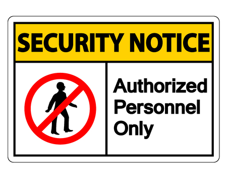 Security notice Authorized Personnel Only Symbol Sign On white Background Illustration