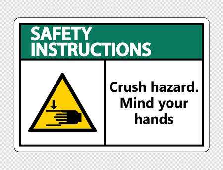Safety instructions crush hazard.Mind your hands Sign on transparent background Vetores