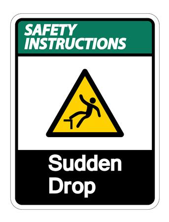 Safety instructions Sudden Drop Symbol Sign On White Background,Vector Illustration Illustration