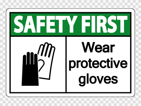 Safety first Wear protective gloves sign on transparent background