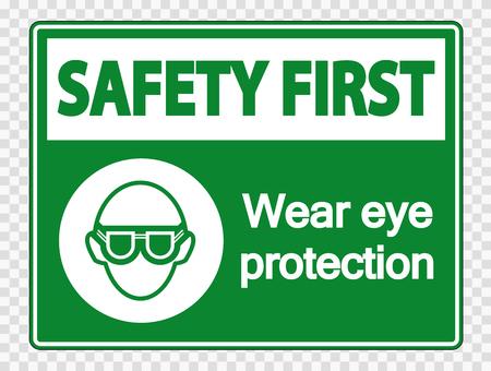 La seguridad es lo primero Use protección para los ojos sobre fondo transparente