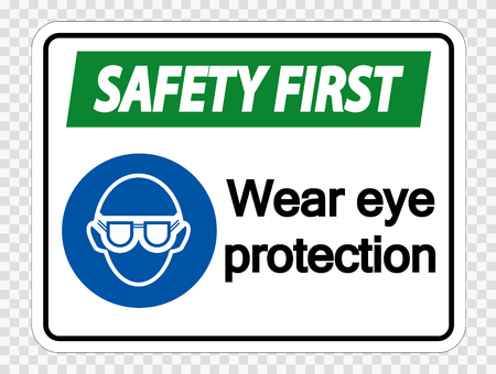 Safety first Wear eye protection on transparent background