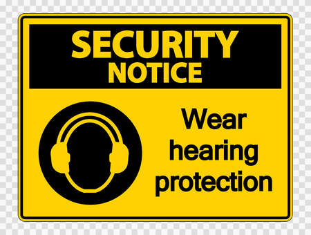 Security notice Wear hearing protection on transparent background