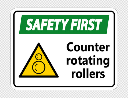 Safety first counter rotating rollers sign on transparent background