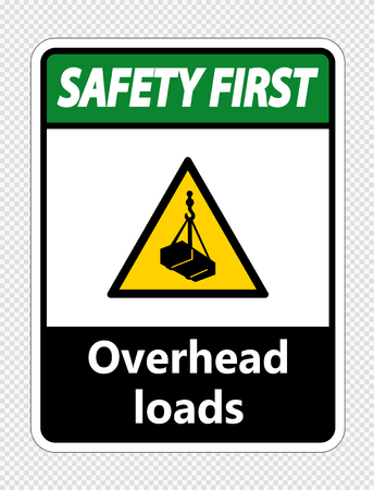 Safety first overhead loads Sign on transparent background