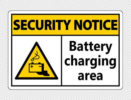 Security notice battery charging area Sign on transparent background